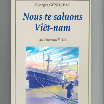 """Georges GENDREAU """"Nous te saluons Viêt-nam"""""""